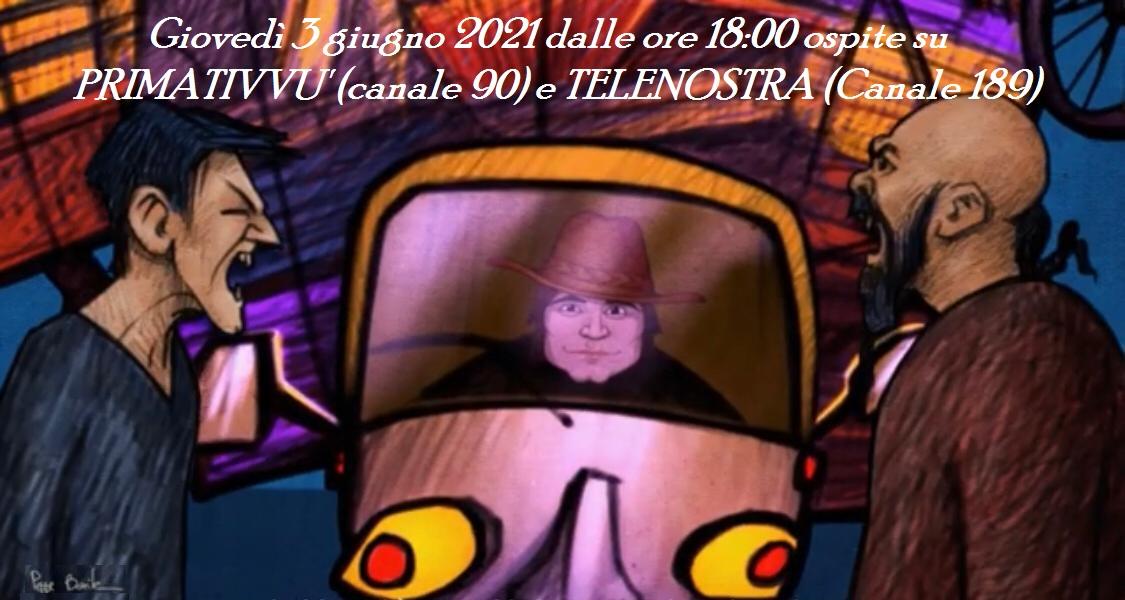 Ospite su PRIMATIVVÙ (canale 90) e TELENOSTRA (canale 189)